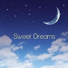 Sweet Dreams: Baby Lullabies Children Soft Classical Music,Baby Sleep,Newborn Sleeping Classics