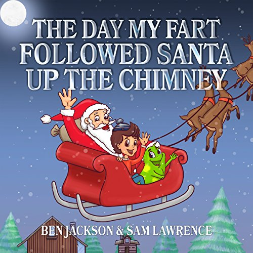 The Day My Fart Followed Santa Up the Chimney audiobook cover art