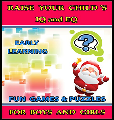 Raise Your Child's IQ & EQ : Fun Brain Games & Cool Puzzles. - Children's books for Boys & Girls 3 - 8 Years Old. (ILLUSTRATED): Raise Your Child's IQ and EQ (English Edition)