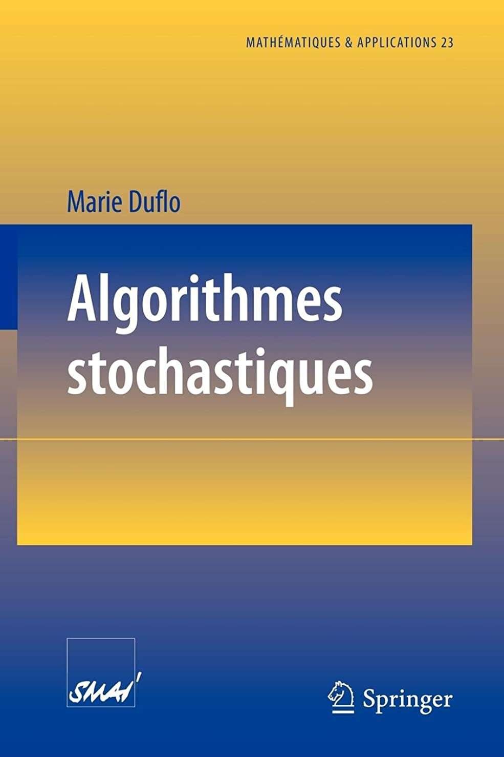 公然と校長ビジュアルAlgorithmes stochastiques (Mathématiques et Applications)