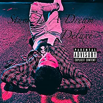 STUCK IN A DREAM (Deluxe)