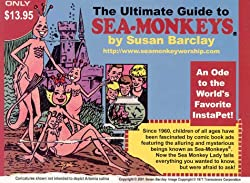 Image: he Ultimate Guide to Sea-Monkeys | Paperback: 175 pages | by Susan Barclay (Author). Publisher: Street Saint Pubns (February 20, 2002)