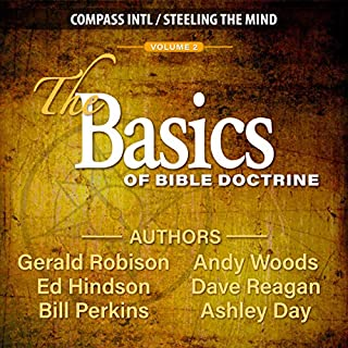 The Basics of Bible Doctrine Volume 2                   By:                                                                                                                                 Ed Hindson,                                                                                        Dave Reagan,                                                                                        Gerald Robison,                   and others                          Narrated by:                                                                                                                                 Gerald Robison,                                                                                        Andy Woods,                                                                                        Ed Hindson,                   and others                 Length: 6 hrs and 27 mins     Not rated yet     Overall 0.0
