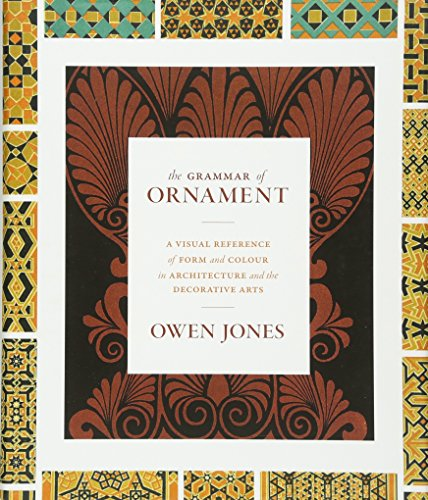 Compare Textbook Prices for The Grammar of Ornament: A Visual Reference of Form and Colour in Architecture and the Decorative Arts - The complete and unabridged full-color edition The complete and unabridged full-color Edition ISBN 9780691172064 by Jones, Owen