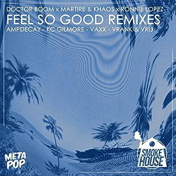 Feel So Good Remixes