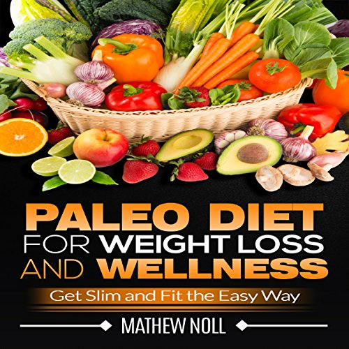 Paleo Diet for Weight Loss and Wellness audiobook cover art
