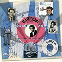 The Big Top Records Story: Classic New York Pop 1858-1964