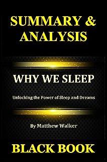 Summary & Analysis: Why We Sleep By Matthew Walker: Unlocking the Power of Sleep and Dreams