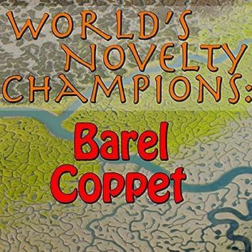 World's Novelty Champions: Barel Coppet