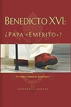 """Benedicto XVI: ¿Papa """"Emérito""""? (Spanish Edition)"""