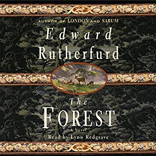 The Forest                   Written by:                                                                                                                                 Edward Rutherfurd                               Narrated by:                                                                                                                                 Lynn Redgrave                      Length: 5 hrs and 15 mins     1 rating     Overall 4.0