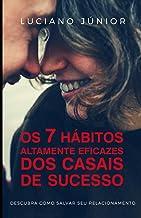 Os 7 Hábitos Altamente Eficazes dos Casais de Sucesso (Portuguese Edition)