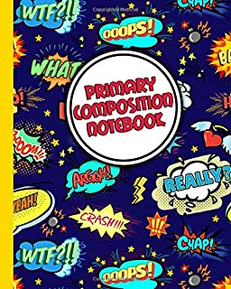 Primary Composition Notebook: Amazing Pop Art Handwriting Notebook with Dashed Mid-line and Story Paper Journal | Grades K...