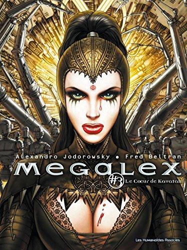 Megalex Vol. 3: Le Cœur de Kavatah (French Edition)