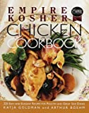Empire Kosher Chicken Cookbook: 225 Easy and Elegant Recipes for Poultry and Great Side Dishes