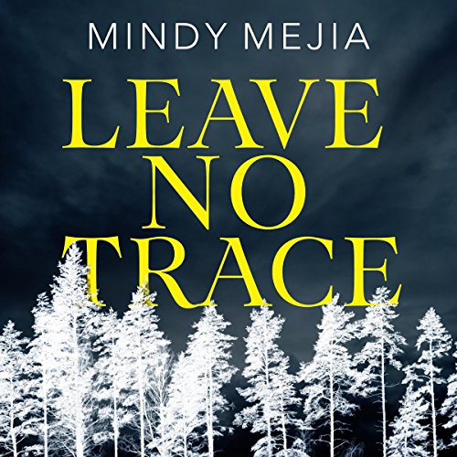 Leave No Trace                   By:                                                                                                                                 Mindy Mejia                               Narrated by:                                                                                                                                 Patricia Rodriguez                      Length: 9 hrs and 55 mins     1 rating     Overall 5.0