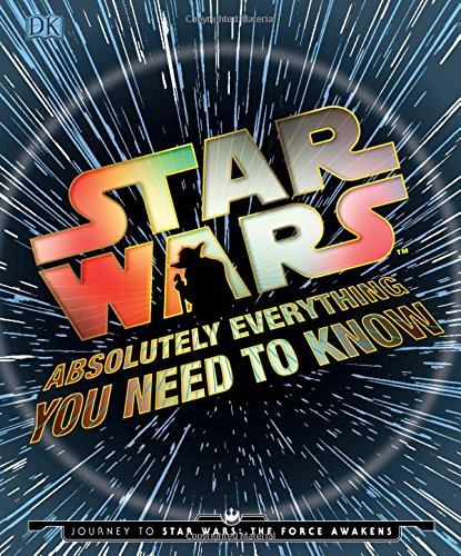 Star Wars Absolutely Everything You Nee