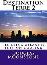 Destination Terre 2: Les dieux atlantes - Edition couleur