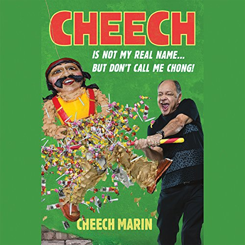 Cheech Is Not My Real Name audiobook cover art
