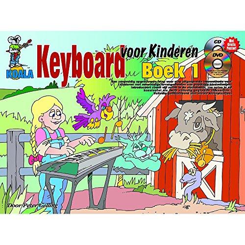 Keyboard Voor Kinderen: Boek 1 (Dutch) (Book/CD/DVD)