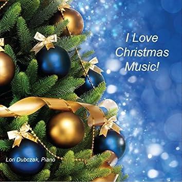 I Love Christmas Music!