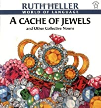 A Cache of Jewels (World of Language) by Heller, Ruth [1998]