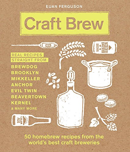 Craft Brew: 50 homebrew recipes from the world's best craft breweries (English Edition)