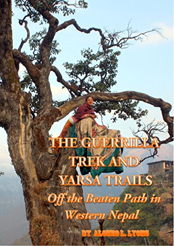 The Guerrilla Trek and Yarsa Trails: Off the Beaten Path in Western...