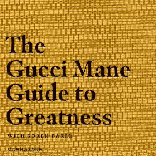 Couverture de The Gucci Mane Guide to Greatness