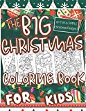The Big Christmas Coloring Book For Kids: christmas coloring book with Easy and Cute Christmas Holiday Coloring Designs for Children , kids and toddlers