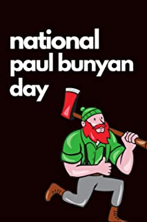 National Paul Bunyan Day: June 28th Celebrate Paul Bunyan Day Gift Journal: This is a blank lined Diary that makes a perfe...