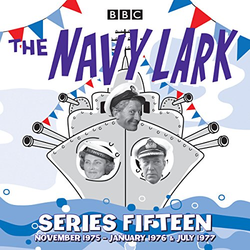 The Navy Lark: Series 15 audiobook cover art