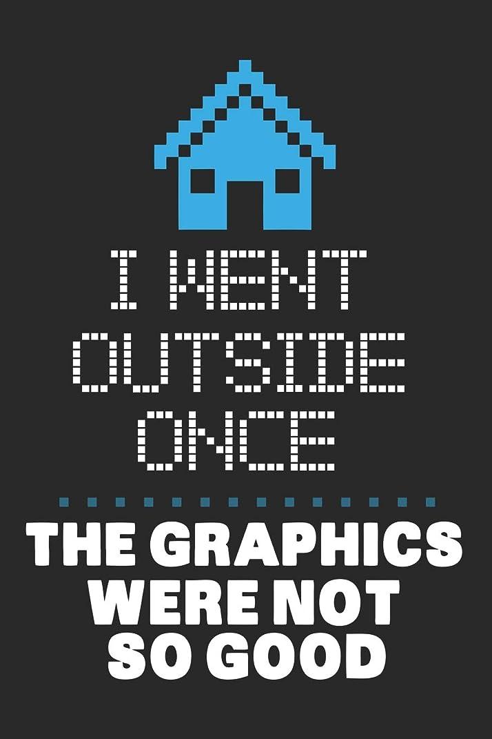 スケジュールクリケット生むI went outside once. The graphics were not so good.: Blank Lined Journal for Gamer