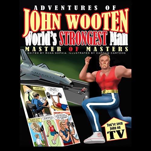 Adventures of John Wooten, World's Strongest Man audiobook cover art