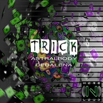 Trick (feat. Dedalena)
