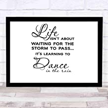 niko-loveyou7 Scripture Wall Art XL Life Isnt About Waiting for The Storm to Pass Its About Learning to Dance in The Rain~ Motivational Inspirational Wall Quotes, SayingsSize 14x11in(with Frame)