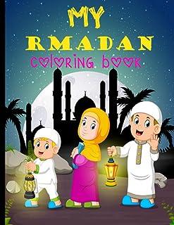 My Ramadan coloring book: Islamic Coloring Book For muslim Kids. A Fun and Educational Coloring Book for Ramadan. Great Ra...