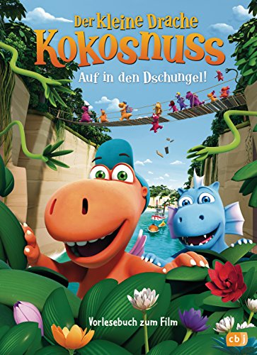 Der kleine Drache Kokosnuss - Auf in den Dschungel: Vorlesebuch zum Film (Bücher zum Film, Band 3)