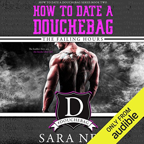 How to Date a Douchebag: The Failing Hours Titelbild