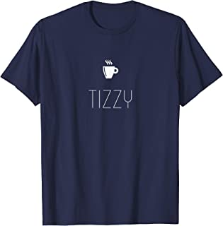 tizzy t shirt