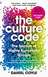 The Culture Code - The Secrets of Highly Successful Groups - Random House Business - 01/02/2018