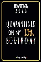 QUARANTINED ON MY 13th BIRTHDAY NOVEMBER 2020: funny happy 13th Birthdays Gift idea during quarantine / 13 year old birthd...