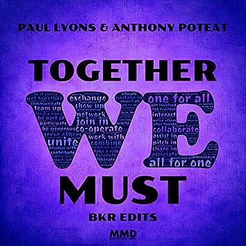 Together We Must (BKR Edits)
