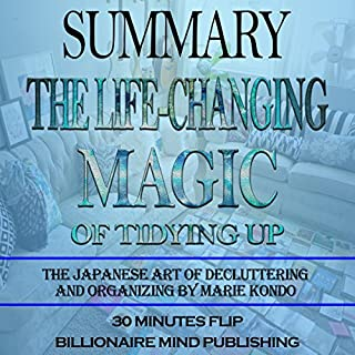 Summary: The Life Changing Magic of Tidying Up: The Japanese Art of Decluttering and Organizing by Marie Kondo audiobook cover art