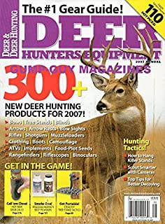 Deer Hunters Equipment 2007 Annual HUNTING TACTICS: HOW TO HANG KILLER STANDS, TOP TIPS FOR BETTER DECOYING