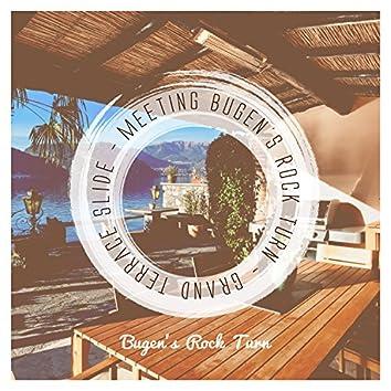 Meeting Bugen's Rock Turn: Grand Terrace Slide