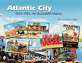 Atlantic City 1854-1954: An Illustrated History