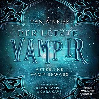 Der letzte Vampir     After the Vampirewars 1              Autor:                                                                                                                                 Tanja Neise                               Sprecher:                                                                                                                                 Kevin Kasper,                                                                                        Cara Cave                      Spieldauer: 7 Std. und 22 Min.     39 Bewertungen     Gesamt 4,3