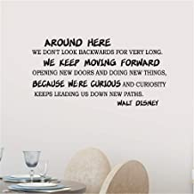 Wall Sticker Quote Wall Decal Funny Wallpaper Removable Vinyl Around Here We Don't Look Backwards for Very Long We Keep Moving Forward Walt Disney for Living Room Bedroom