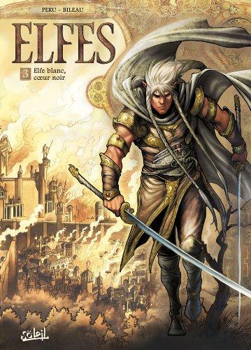 Elfes T03 : Elfe blanc, coeur noir